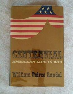 Centennial American Life in 1876 William Pierce Randel Vintage 1969 1st Ed HCDJ