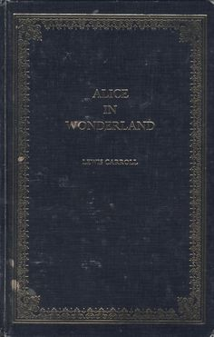 Alice in Wonderland by Lewis Carroll. Another favorite.