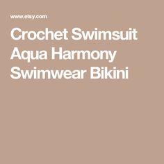 Crochet Swimsuit Aqua Harmony Swimwear  Bikini
