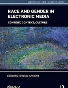 Race and Gender in Electronic Media: Content Context Culture 1st Edition free download by Rebecca Ann Lind ISBN: 9781138640108 with BooksBob. Fast and free eBooks download.  The post Race and Gender in Electronic Media: Content Context Culture 1st Edition Free Download appeared first on Booksbob.com.