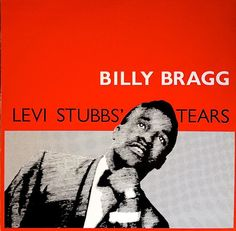Billy Bragg - Levi Stubbs' Tears (Vinyl) at Discogs