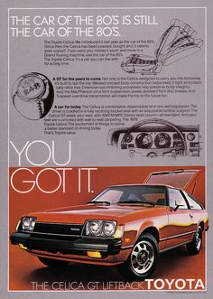 "Toyota Celica (1979) GT Liftback. ""The car of the 80's is still the car of the 80's."" You got it. The Toyota Celica GT Liftback"