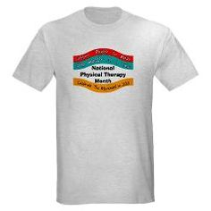 National Physical Therapy Month October 2013 http://www.cafepress.com/gailgabel.979792626