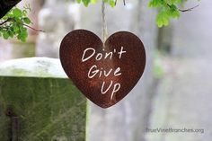 Don't give up . . . Nothing is to big for God