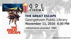November GPL Cinema - First up on Veterans's Day watch the Great Escape Friday November 11, 2016 at 6:30 pm.  Popcorn and water will be served. Movies are free.