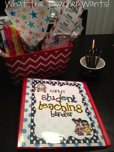 What the Teacher Wants!: Student Teacher Binder.    If I ever have another student teacher again.