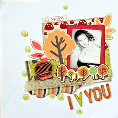 i love you Photo Look, Bird Cage, Scrapbooking Layouts, Whimsical, Shapes, My Love, Woods, Fun, Painting