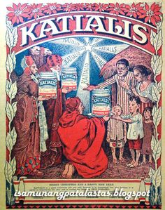 """KATIALIS """"Gifts of the Three Kings"""" Ad, showing the 3 magis presenting Katialis bottles as gifts to scab-ridden Filipinos. Magi 3, Philippine Art, Filipiniana, Oldies But Goodies, Old Ads, Pinoy, Filipino, Vintage Ads, Philippines"""