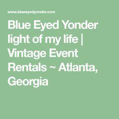 Blue Eyed Yonder light of my life | Vintage Event Rentals ~ Atlanta, Georgia