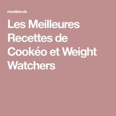 Les Meilleures Recettes de Cookéo et Weight Watchers Weight Warchers, Vegetarian Lunch, Cooking Chef, Flan, Lunch Recipes, Food And Drink, Appetizers, Healthy, Desserts