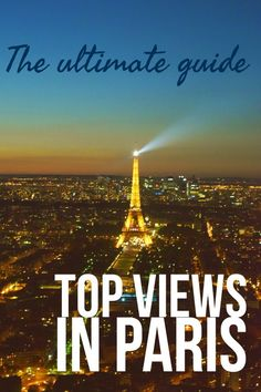 Top Views in Paris - the Ultimate Guide