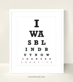 Christian Eyechart Print 8x10 inch I Was Blind by iamamessage