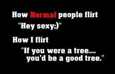 Flirting.