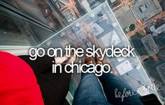 Go on the Skydeck in Chicago!