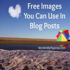 I asked my friends which online sites they use to grab free images to use in blog posts, and they came up with over a dozen different resources.