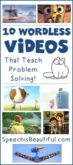 10 wordless videos that teach problem solving – I use these videos with in my speech therapy with older elementary students. You will be surprised how much language you will get from your quietest kids as they figure out how to solve the characters' problems. - Speech is Beautiful