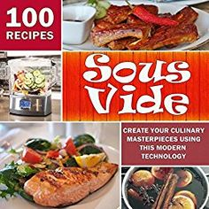 Sous Vide: Create Your Culinary Masterpieces using this Modern Technology #Free #Kindle #Book