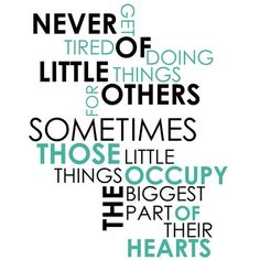 so true... it's the little things- the consideration and thoughtful gestures that matter most, at least to me