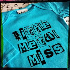 Little Metal Miss (long sleeve) onesie for punk rocker and metal baby girl in size 0-3 months. $15.00, via Etsy.