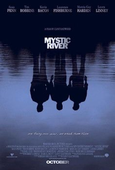 Mystic River (2003). Excellent film! Great acting by then whole cast but loved Kevin Bacon, Sean Penn and Tim Robbins.