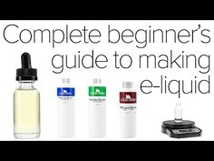 How to Make DIY E-Juice: A Beginners Guide