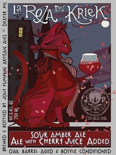 La Roja Du Kriek Jolly Pumpkin Artisan Ales Sour Amber Ale - The poster-style direction that Adam Forman has taken the labels of Jolly Pumpkin is so compelling. The more labels Jolly Pumpkin releases, the more I feel the influence of Théophile Steinlen and Eugène Grasset. There's really nothing else like them on the shelves. They are easily the best beer labels out there, IMO.