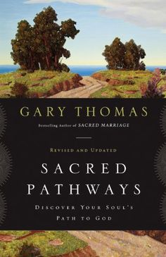 Sacred Pathways: Discover Your Soul's Path to God by Gary Thomas,http://www.amazon.com/dp/0310329884/ref=cm_sw_r_pi_dp_d6basb031WVMHEVM