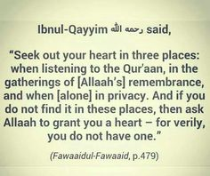 What is the condition of your heart? Ibnul Qayyim rahimahoe Allaah.