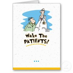 wake the patients!