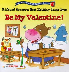 BE MY VALENTINE: RICHARD SCARRY'S BEST HOLIDAY BOOKS EVER (The Busy World of Richard Scarry) by Richard Scarry http://www.amazon.com/dp/068982372X/ref=cm_sw_r_pi_dp_nbT6tb18BHY52