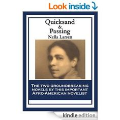 Quicksand & Passing: With linked Table of Contents - Kindle edition by Nella Larsen. Literature & Fiction Kindle eBooks @ AmazonSmile.