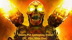 Doom PS4 Gameplay Trailer (PC, PS4, Xbox One) – (Release Date 13 May 2016)