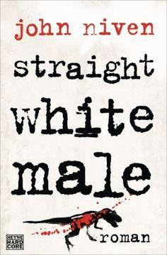 John Niven - Straight White Male