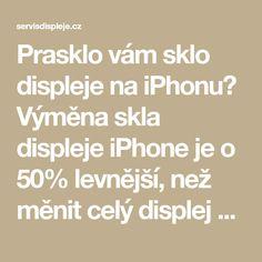 Prasklo vám sklo displeje na iPhonu? Výměna skla displeje iPhone je o 50% levnější, než měnit celý displej a navíc vám zůstane originální displej od Apple. Samsung, Math Equations, Iphone