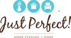 Just Perfect! Home Staging + More