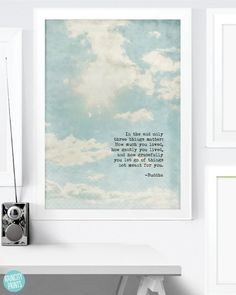 Buddha Quote. Inspirational Art Print. In The End Only 3 Things Matter Buddha Art. Typographic Art Print. Typewriter Series no.7 Wall Art