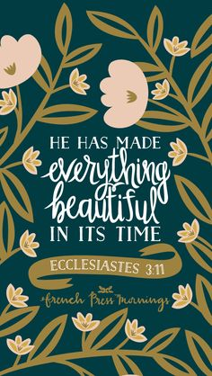 Ecclesiastes 3:11by French Press Mornings #bible #verse #typography