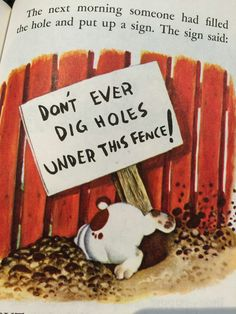 """""""Don't Ever Dig Holes Under this Fence""""  from The Poky Little Puppy"""