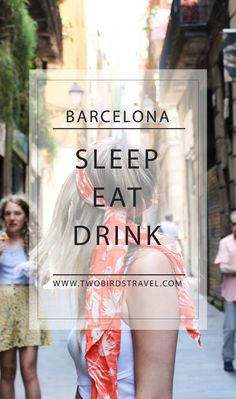 City Guide to Barcelona by Two Birds Travel