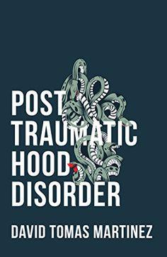 Post traumatic hood disorder : poems / David Tomas Martinez.   811.6 M3848p