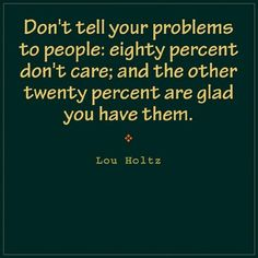 Funny Life Quotes pictures Dont tell your problems funny life quotes pictures – All2Need