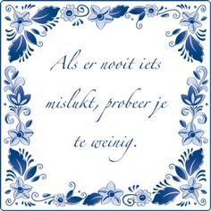 Dus vooral proberen en doen. www.mare4you.nl - Herinneringen.