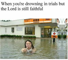 When you drowning in trials but the Lord is faithful meme  #Christian #memes