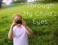 Through My Child's Eyes