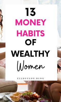 13 money habits of wealthy women. 13 daily habits of wealthy women. How to feel rich. Financial Literacy, Financial Tips, Financial Planning, Money Tips, Money Saving Tips, Money Affirmations, Frugal Living Tips, Make More Money, Money Management