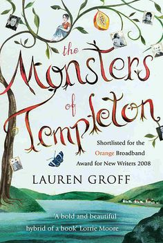 The Monsters of Templeton by Lauren Groff | 49 Underrated Books You Really Need To Read