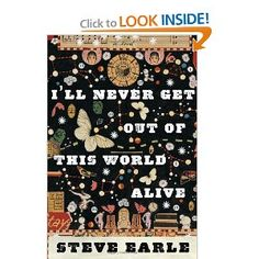 steve earle- Loaded with gifts and talent!!