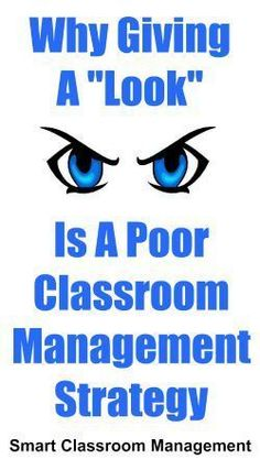 "Why Giving A ""Look"" Is A Poor Classroom Management Strategy"