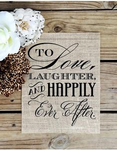 To Love Laughter and Happily Ever After. Wedding sign to celebrate the journey ahead or a cute home décor rustic item. What a great wedding item or gift that wi