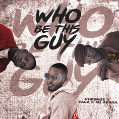 """Who Be This Guy Song by Kheengz Featured artists: MI Abaga & Falz Produced by Jack The Music Nerd Released: 4 June 2021 """"Who Be This Guy"""" is a commercial rap song by Kheengz featuring Short Black Boy from J-Town, MI Abaga and Falz aka Falz The Bahd Guy. On this record, MI Abaga rekindles [...] Read original story: Kheengz ft. MI Abaga & Falz – Who Be This Guy"""